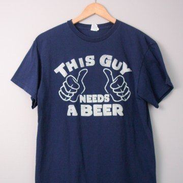 90's This Guy Needs a Beer tee shirt, size medium